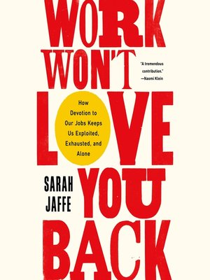 cover image of Work Won't Love You Back