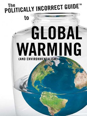 cover image of The Politically Incorrect Guide<sup>TM</sup> to Global Warming (and Environmentalism)