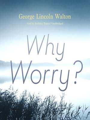 cover image of Why Worry?