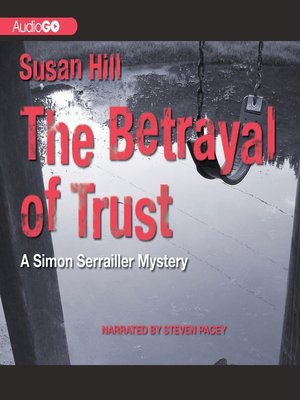 The Betrayal Of Trust By Susan Hill Overdrive Rakuten Overdrive