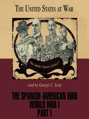 cover image of The Spanish-American War and World War I, Part I