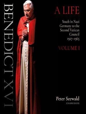 cover image of Benedict XVI, A Life, Volume 1
