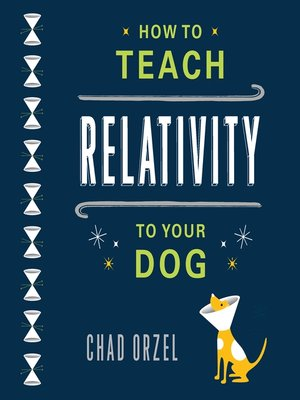 cover image of How to Teach Relativity to Your Dog