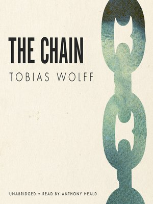 tobias wolff the chain