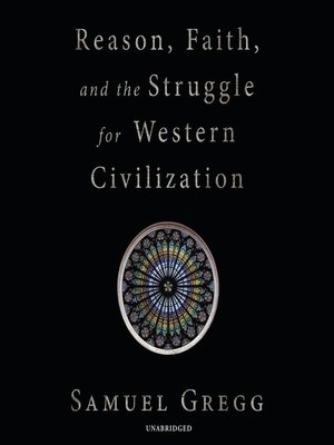 cover image of Reason, Faith, and the Struggle for Western Civilization