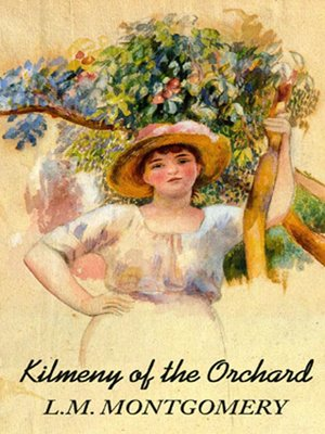 cover image of Kilmeny of the Orchard