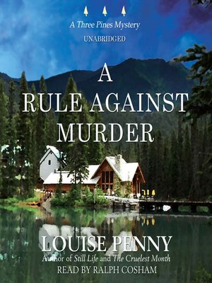 A Rule Against Murder By Louise Penny Overdrive Rakuten Overdrive