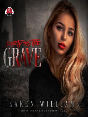 cover image of Dirty to the Grave