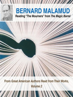 "cover image of Bernard Malamud Reading ""The Mourners"" from The Magic Barrel"