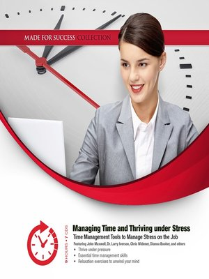 cover image of Managing Time and Thriving Under Stress