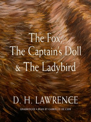 cover image of The Fox, the Captain's Doll & the Ladybird