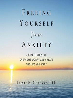 cover image of Freeing Yourself from Anxiety