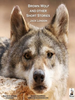 cover image of Brown Wolf, and Other Short Stories