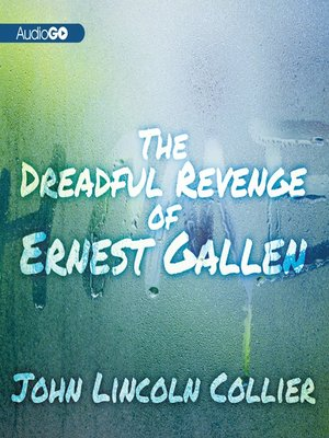 cover image of The Dreadful Revenge of Ernest Gallen