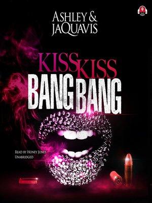 cover image of Kiss Kiss Bang Bang