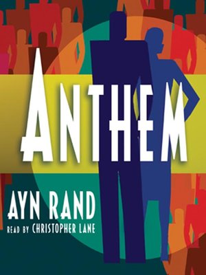 Anthem By Ayn Rand Overdrive Ebooks Audiobooks And Videos For