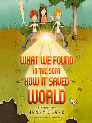 cover image of What We Found in the Sofa and How it Saved the World