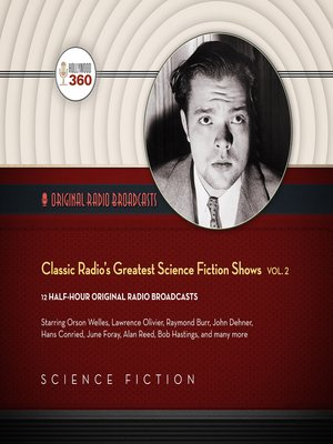 cover image of Classic Radio's Greatest Science Fiction Shows, Volume 2