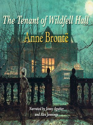 The Tenant Of Wildfell Hall By Anne Brontë Overdrive