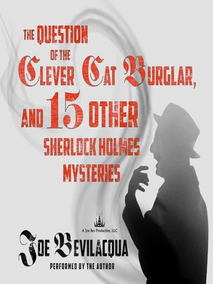 cover image of The Question of the Clever Cat Burglar, and 15 Other Sherlock Holmes Mysteries