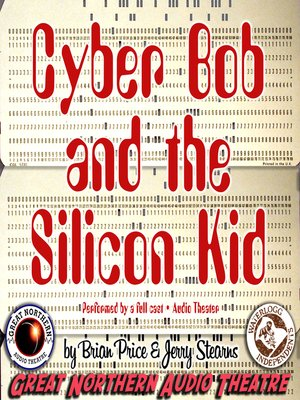 cover image of Cyber Bob and the Silicon Kid