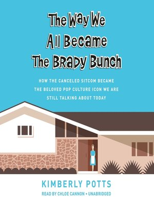cover image of The Way We All Became the Brady Bunch
