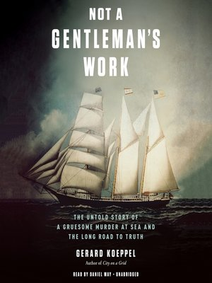 cover image of Not a Gentleman's Work