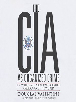 cover image of The CIA as Organized Crime