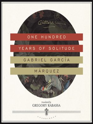 One Hundred Years Of Solitude By Gabriel Garcia Marquez Overdrive
