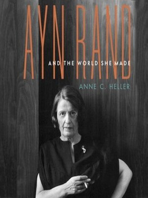 cover image of Ayn Rand and the World She Made