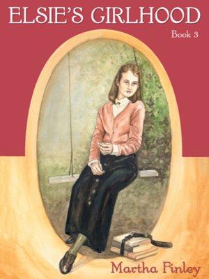 cover image of Elsie's Girlhood