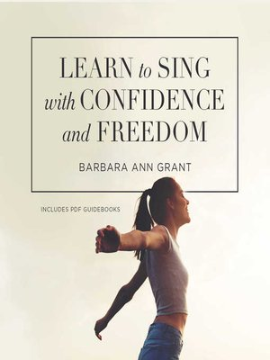 cover image of Learn to Sing with Confidence and Freedom