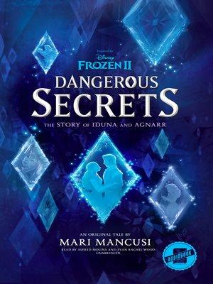 cover image of Frozen 2: Dangerous Secrets