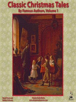 cover image of Classic Christmas Tales by Famous Authors, Volume 1