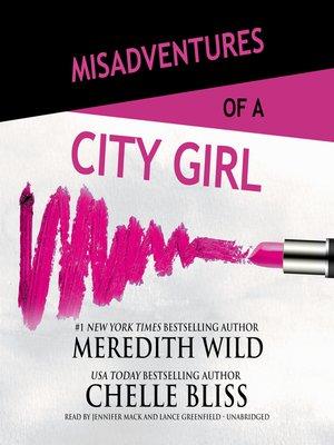 Meredith wild overdrive rakuten overdrive ebooks audiobooks cover image of misadventures of a city girl fandeluxe Gallery
