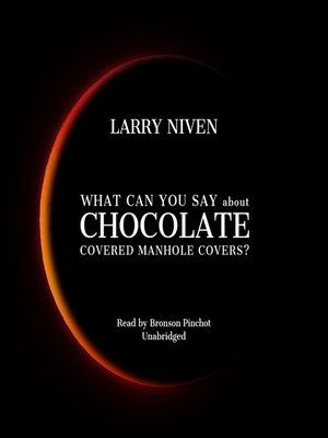 cover image of What Can You Say about Chocolate Covered Manhole Covers?