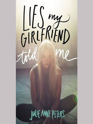 cover image of Lies My Girlfriend Told Me