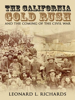 cover image of The California Gold Rush and the Coming of the Civil War