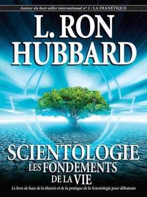 cover image of Scientologie: les fondements de la vie [Scientology: The Fundamentals of Thought]