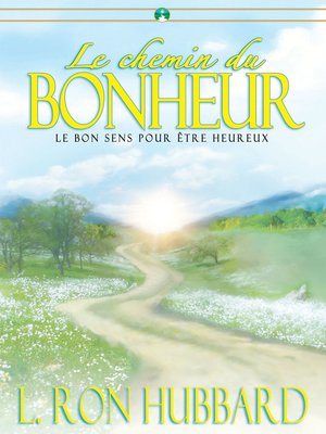 cover image of Le chemin du bonheur [The Way to Happiness]