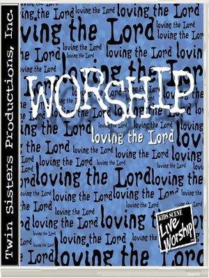 cover image of Worship - loving the Lord