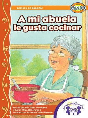 cover image of A Mi Abuela Le Gusta Cocinar