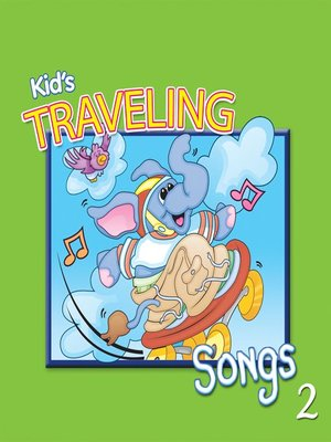 cover image of Kids' Traveling Songs, Volume 2