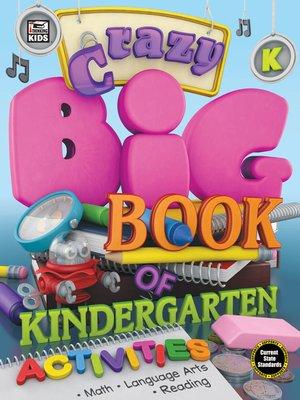 cover image of Crazy Big Book of Kindergarten Activities