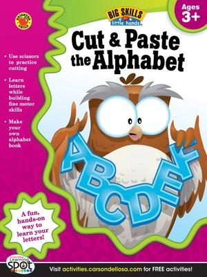 cover image of Cut & Paste the Alphabet, Grades Preschool - K
