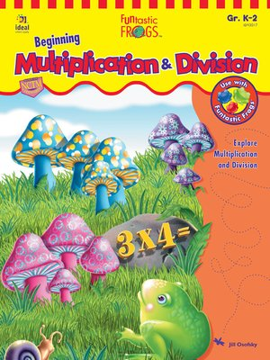 cover image of Funtastic Frogs Beginning Multiplication & Division, Grades K - 2