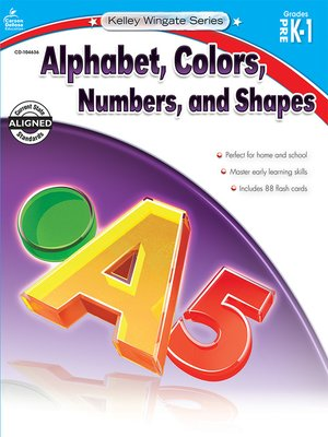 cover image of Alphabet, Colors, Numbers, and Shapes, Grades PK - 1