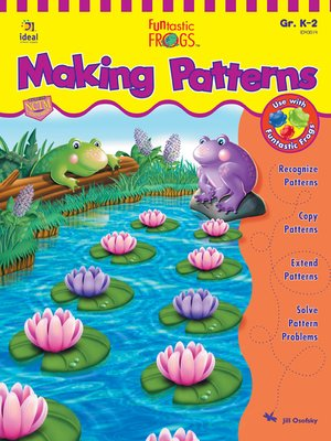 cover image of Funtastic Frogs Making Patterns, Grades K - 2