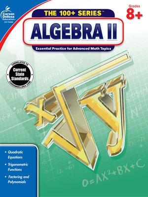 cover image of Algebra II, Grades 8 - 10