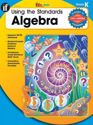 cover image of Using the Standards - Algebra, Grade K